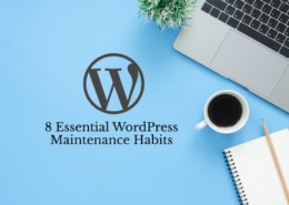 8 Essential WordPress Maintenance Habits