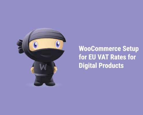 WooCommerce Setup for EU VAT Rates for Digital Products - Tutorial