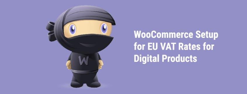 WooCommerce Setup for EU VAT Rates for Digital Products - Tutorial