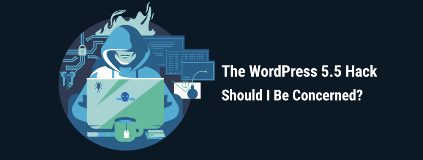 The Anonymous WordPress 5.5 Hack: Should I Be Concerned?