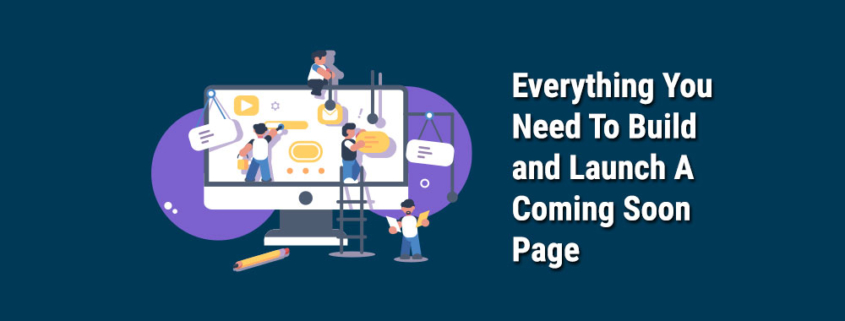 Everything-You-Need-To-Build-and-Launch-A-Coming-Soon-Page
