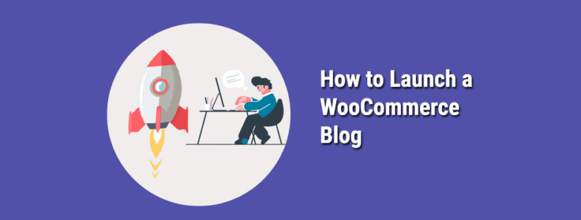 How-to-Launch-a-WooCommerce-Blog